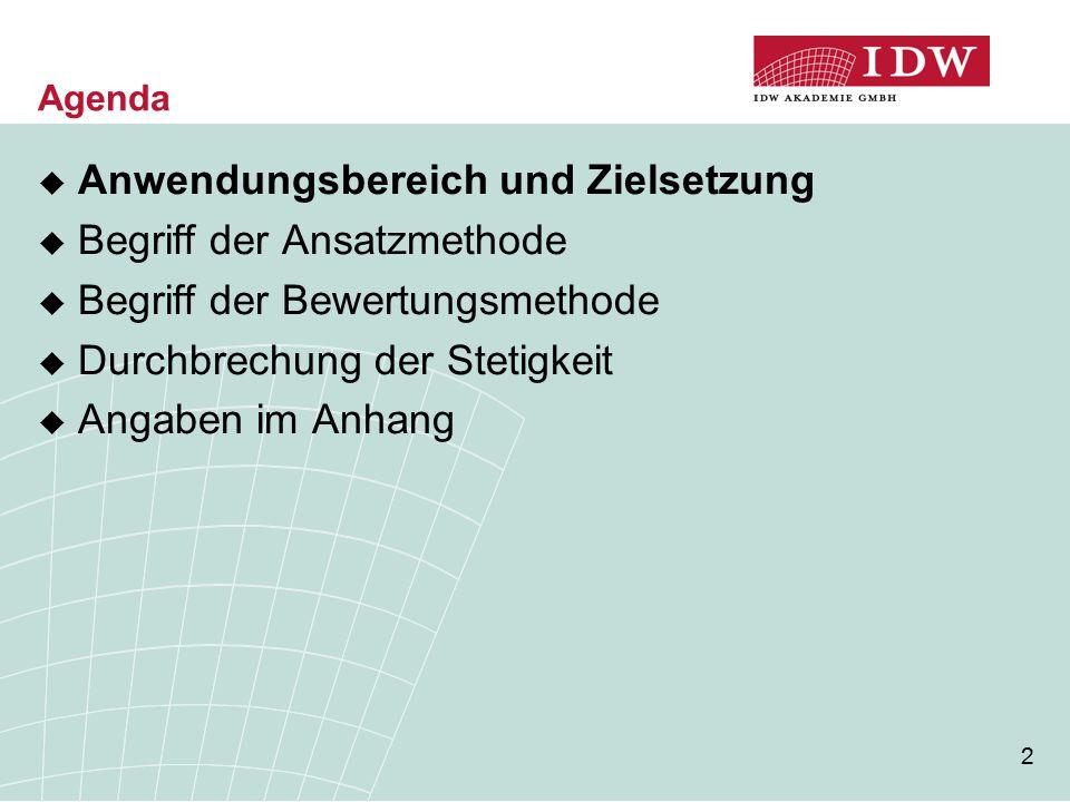 3 Anwendungsbereich und Zielsetzung IDW RS HFA 38 Ansatzstetigkeit (§ 246 III 1 HGB) Bewertungs- stetigkeit (§ 252 I Nr.
