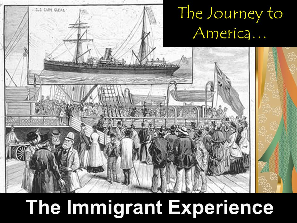 The Journey to America… The Immigrant Experience