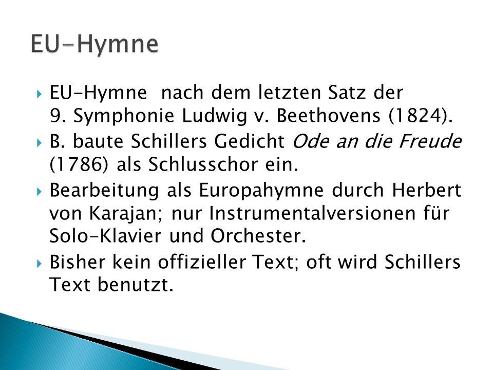  EU-Hymne nach dem letzten Satz der 9.Symphonie Ludwig v.