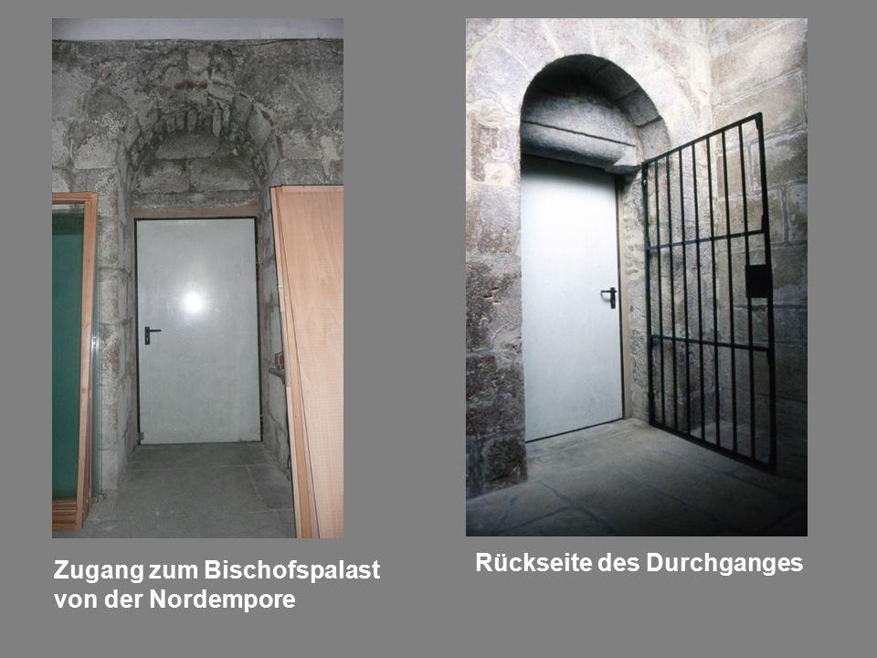 Zugang zum Bischofspalast von der Nordempore Rückseite des Durchganges