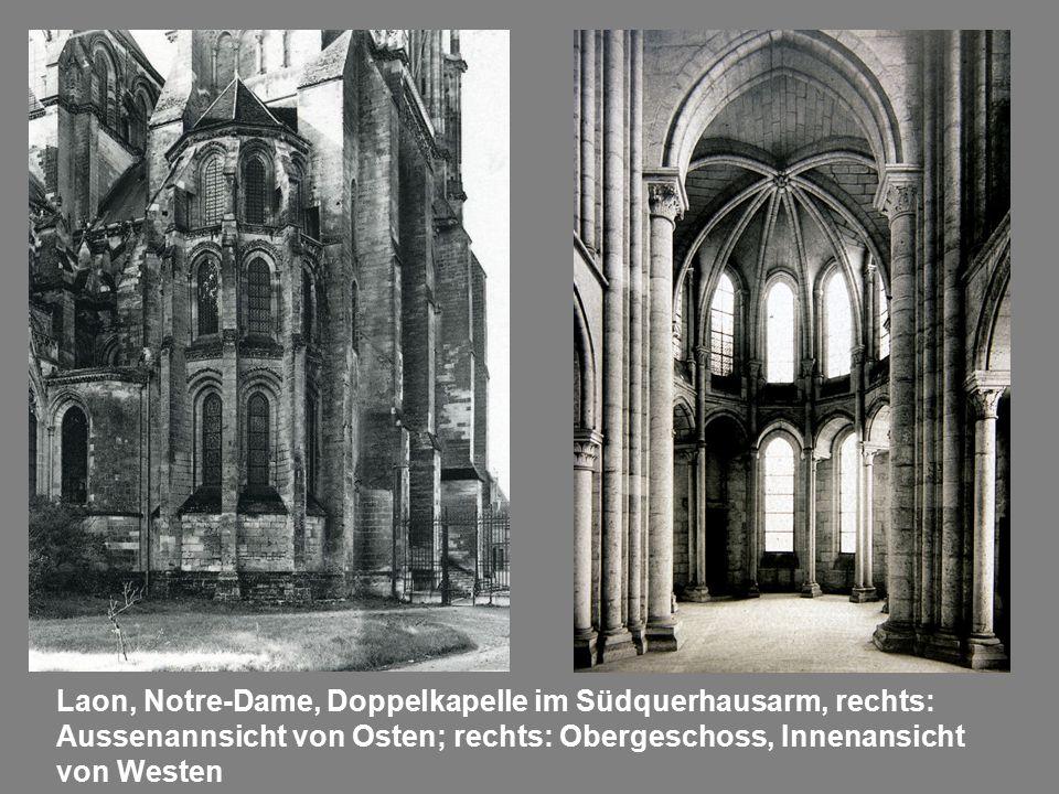 Laon, Notre-Dame, Doppelkapelle im Südquerhausarm, rechts: Aussenannsicht von Osten; rechts: Obergeschoss, Innenansicht von Westen