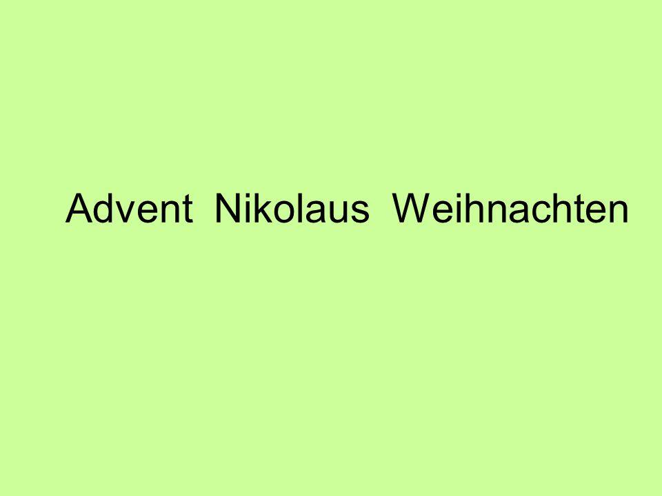Advent: Die Zeit vor Weihnachten nennt man Advent.