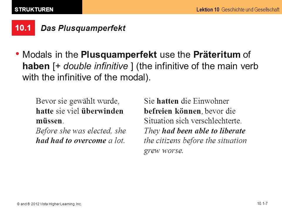 10.1 Lektion 10 Geschichte und Gesellschaft STRUKTUREN © and ® 2012 Vista Higher Learning, Inc.
