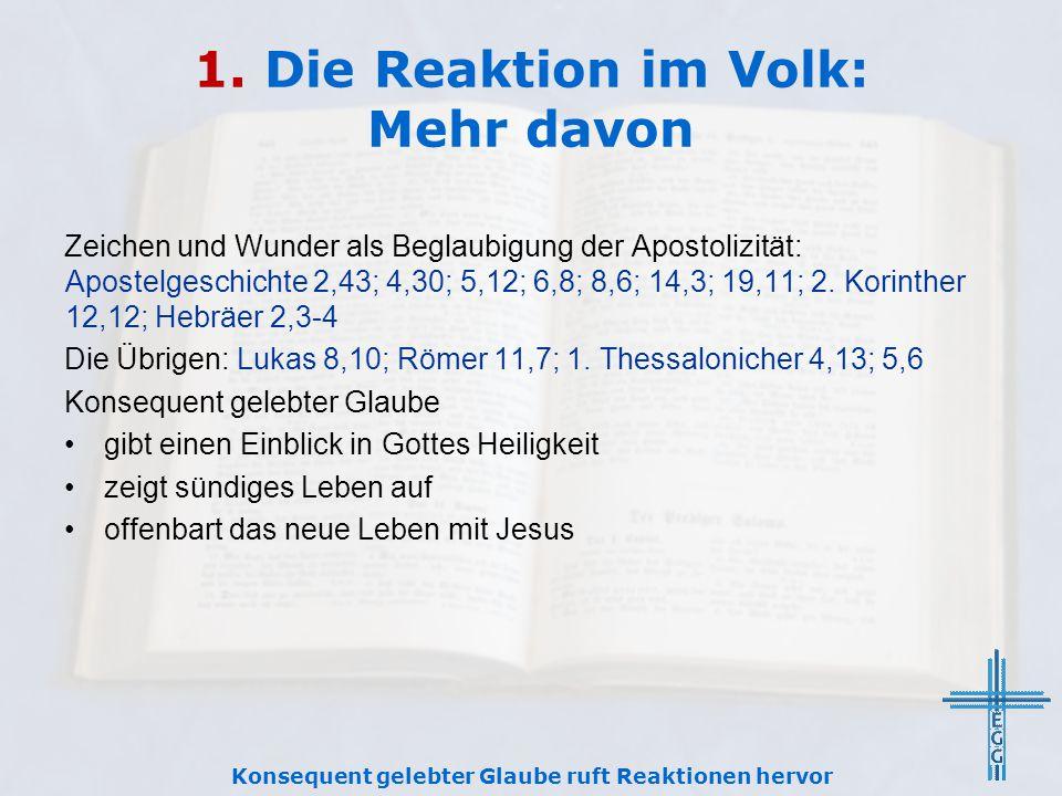 1. Die Reaktion im Volk: Mehr davon Zeichen und Wunder als Beglaubigung der Apostolizität: Apostelgeschichte 2,43; 4,30; 5,12; 6,8; 8,6; 14,3; 19,11;
