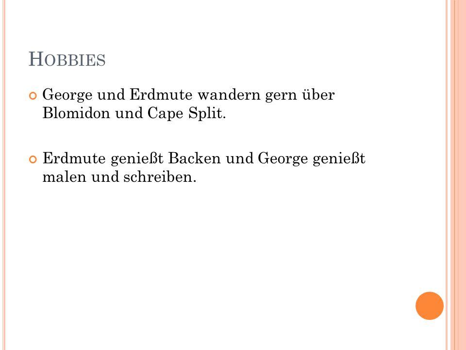 H OBBIES George und Erdmute wandern gern über Blomidon und Cape Split.