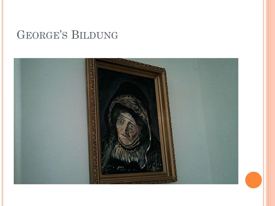 G EORGE ' S B ILDUNG