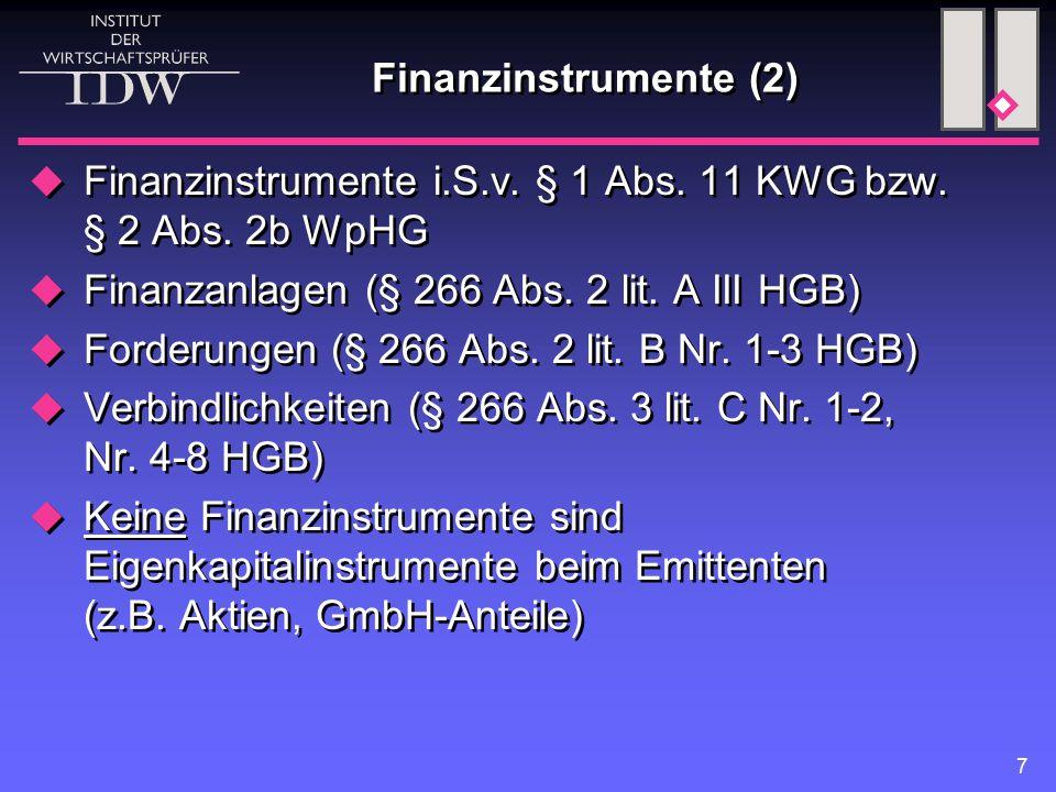 7 Finanzinstrumente (2)  Finanzinstrumente i.S.v.