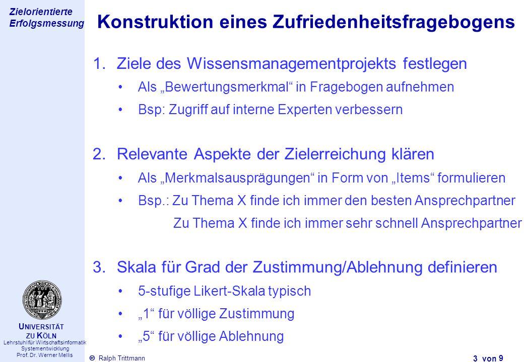 Thema des Vortrags 3 von Ralph Trittmann  Lehrstuhl für Wirtschaftsinformatik Systementwicklung Prof. Dr. Werner Mellis U NIVERSITÄT ZU K ÖLN Zielori