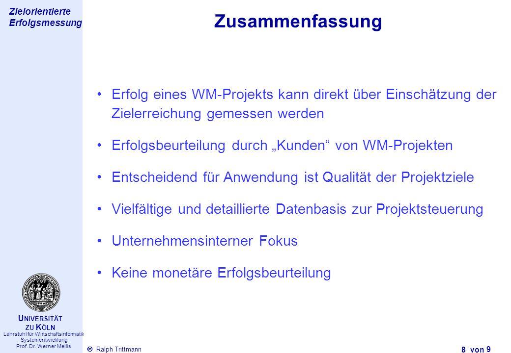 Thema des Vortrags 8 von Ralph Trittmann  Lehrstuhl für Wirtschaftsinformatik Systementwicklung Prof. Dr. Werner Mellis U NIVERSITÄT ZU K ÖLN Zielori