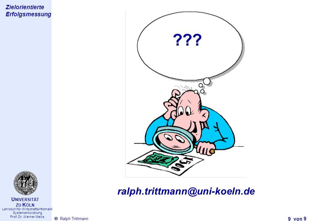 Thema des Vortrags 9 von Ralph Trittmann  Lehrstuhl für Wirtschaftsinformatik Systementwicklung Prof. Dr. Werner Mellis U NIVERSITÄT ZU K ÖLN Zielori