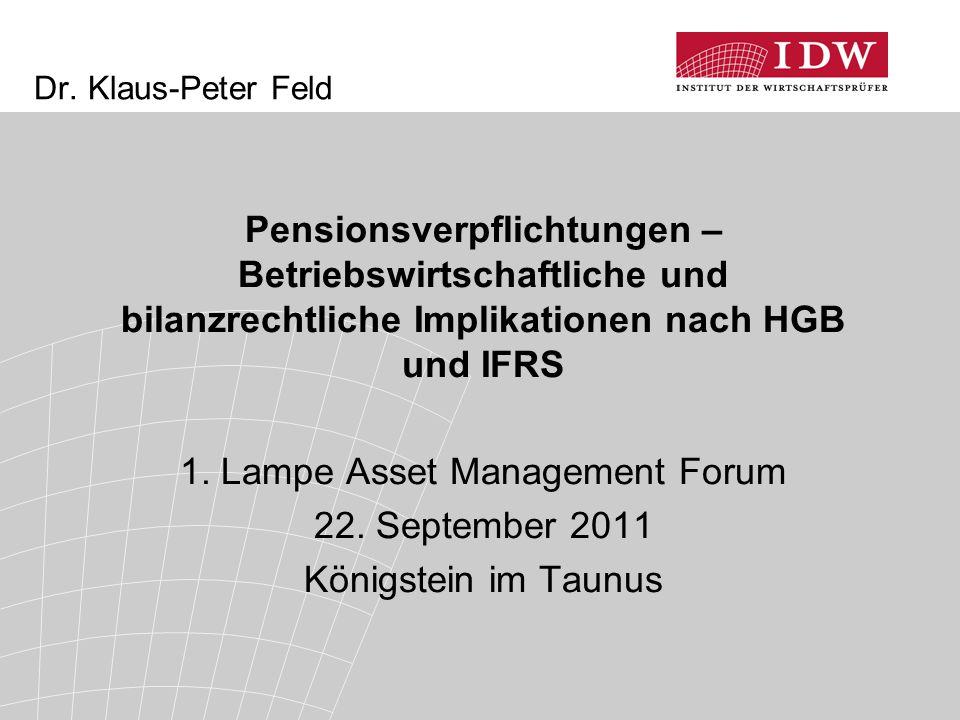 Dr. Klaus-Peter Feld Pensionsverpflichtungen – Betriebswirtschaftliche und bilanzrechtliche Implikationen nach HGB und IFRS 1. Lampe Asset Management