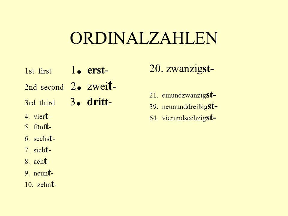 ORDINALZAHLEN 1st first 1. erst- 2nd second 2. zwei t - 3rd third 3.