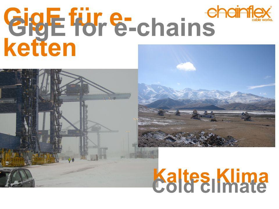 GigE für e- ketten GigE for e-chains Kaltes Klima Cold climate