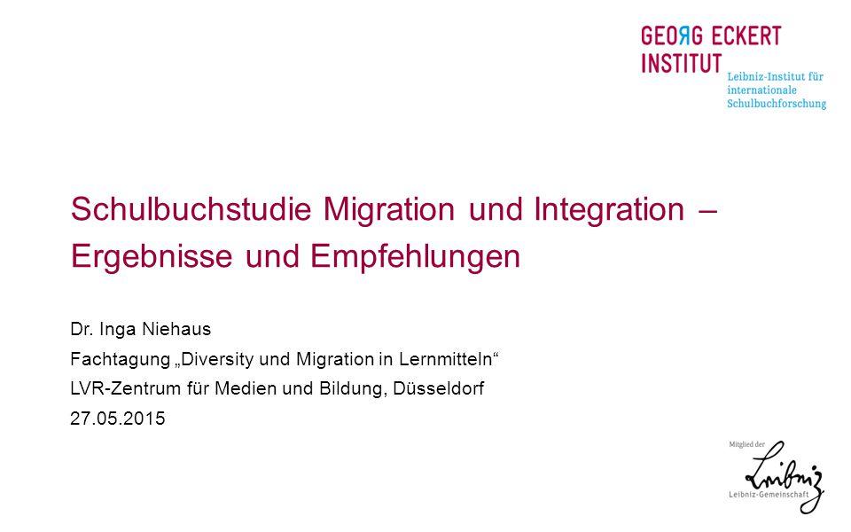 """Schulbuchstudie Migration und Integration – Ergebnisse und Empfehlungen Dr. Inga Niehaus Fachtagung """"Diversity und Migration in Lernmitteln"""" LVR-Zentr"""
