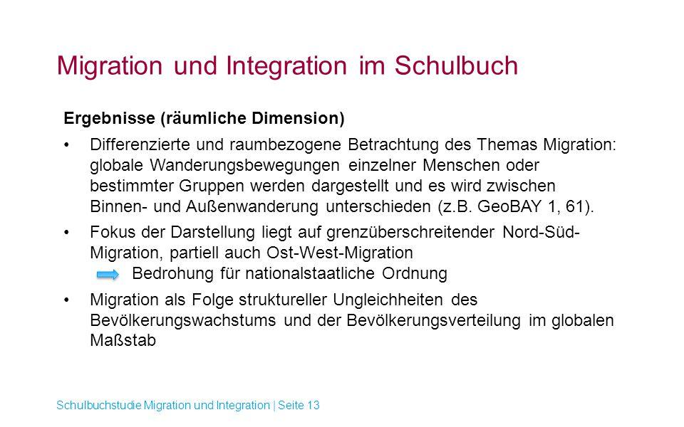 Migration und Integration im Schulbuch Schulbuchstudie Migration und Integration | Seite 13 Ergebnisse (räumliche Dimension) Differenzierte und raumbe