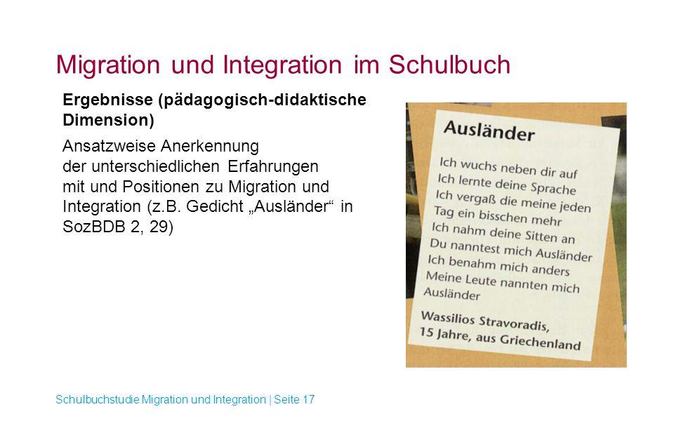 Migration und Integration im Schulbuch Schulbuchstudie Migration und Integration | Seite 17 Ergebnisse (pädagogisch-didaktische Dimension) Ansatzweise