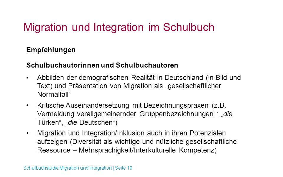 Migration und Integration im Schulbuch Schulbuchstudie Migration und Integration | Seite 19 Empfehlungen Schulbuchautorinnen und Schulbuchautoren Abbi