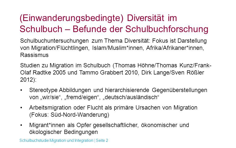 (Einwanderungsbedingte) Diversität im Schulbuch – Befunde der Schulbuchforschung Schulbuchstudie Migration und Integration | Seite 2 Schulbuchuntersuc