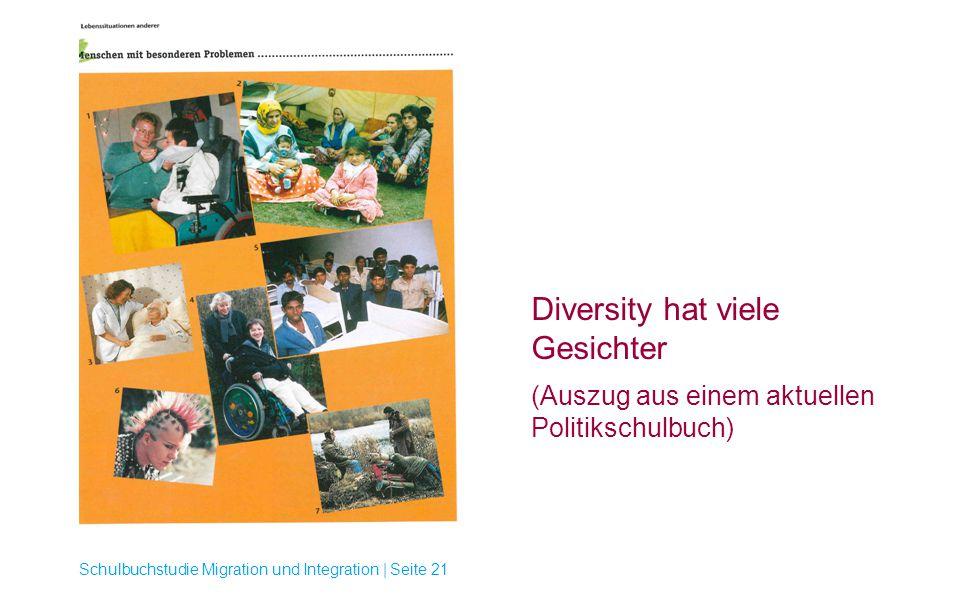 Diversity hat viele Gesichter (Auszug aus einem aktuellen Politikschulbuch) Schulbuchstudie Migration und Integration | Seite 21