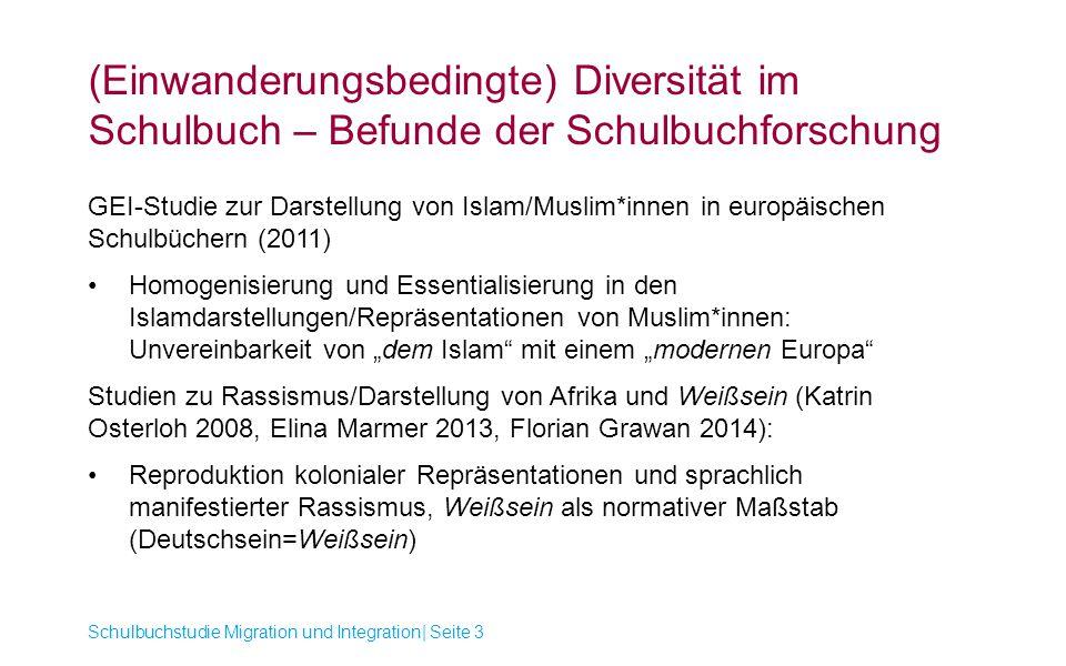 (Einwanderungsbedingte) Diversität im Schulbuch – Befunde der Schulbuchforschung Schulbuchstudie Migration und Integration| Seite 3 GEI-Studie zur Dar