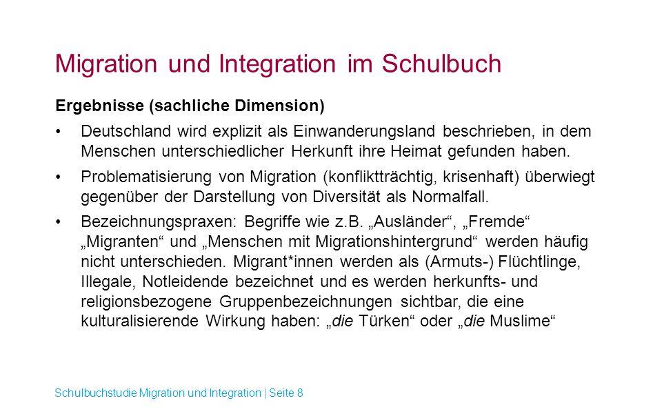 Migration und Integration im Schulbuch Schulbuchstudie Migration und Integration | Seite 8 Ergebnisse (sachliche Dimension) Deutschland wird explizit