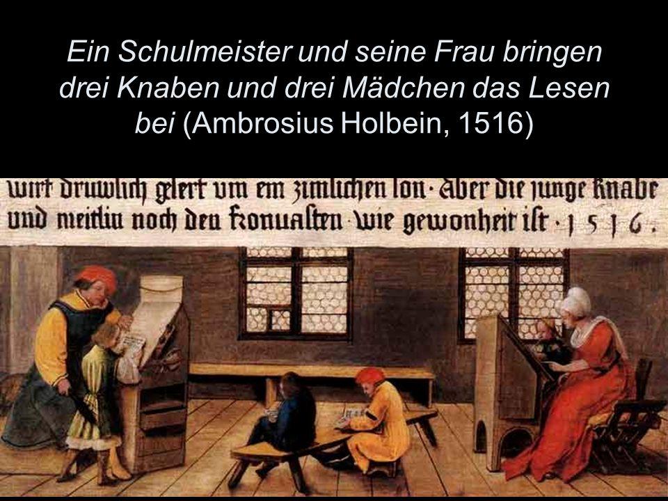 Ein Schulmeister und seine Frau bringen drei Knaben und drei Mädchen das Lesen bei (Ambrosius Holbein, 1516)