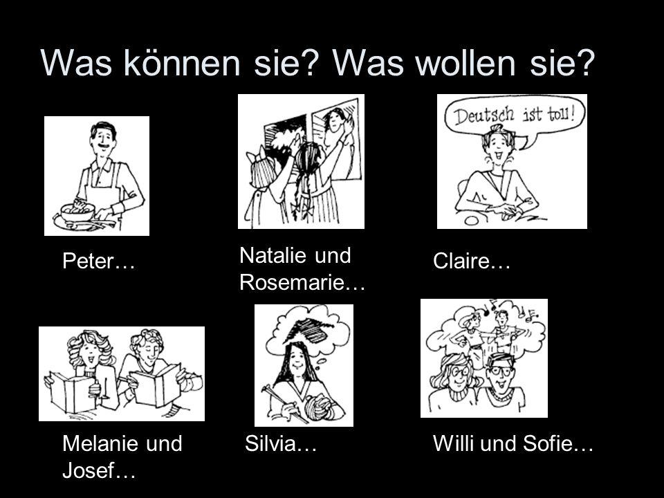 Was können sie? Was wollen sie? Peter… Natalie und Rosemarie… Claire… Melanie und Josef… Silvia…Willi und Sofie…