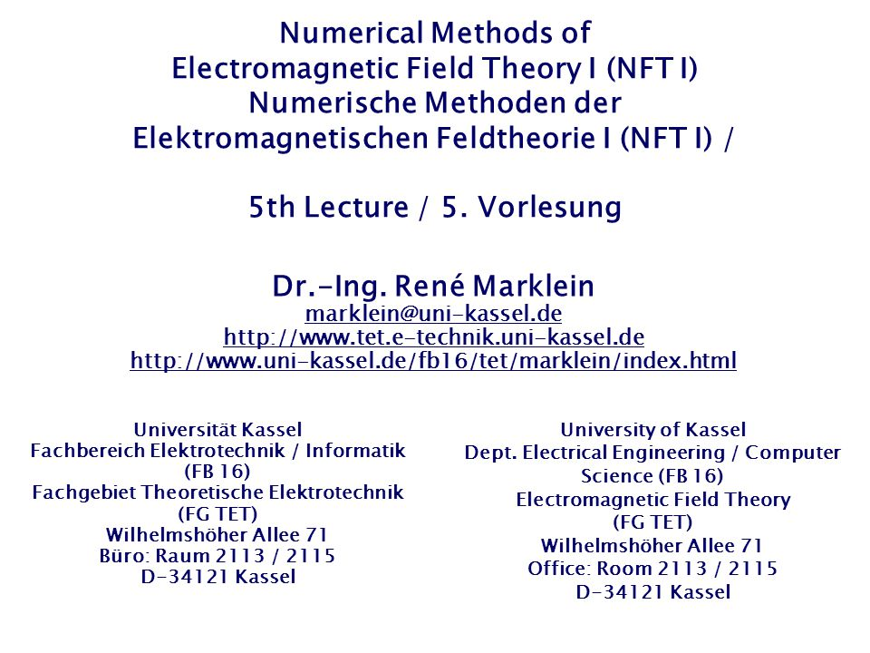 Numerical Methods of Electromagnetic Field Theory I (NFT I) Numerische Methoden der Elektromagnetischen Feldtheorie I (NFT I) / 5th Lecture / 5.