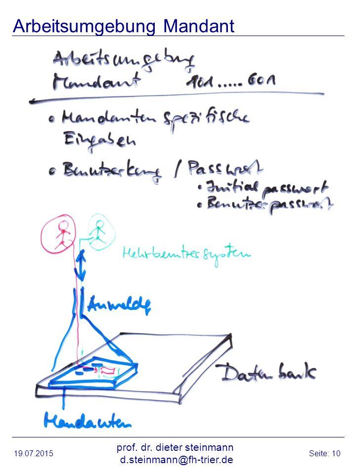Arbeitsumgebung Mandant 19.07.2015 prof. dr. dieter steinmann d.steinmann@fh-trier.de Seite: 10