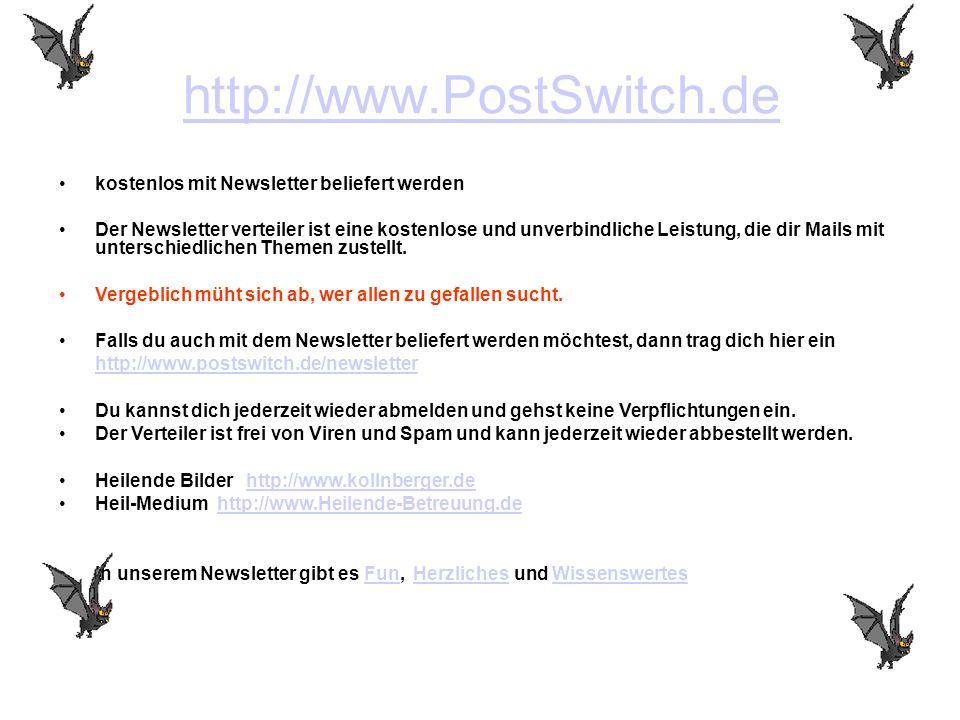 http://www.PostSwitch.de kostenlos mit Newsletter beliefert werden Der Newsletter verteiler ist eine kostenlose und unverbindliche Leistung, die dir M
