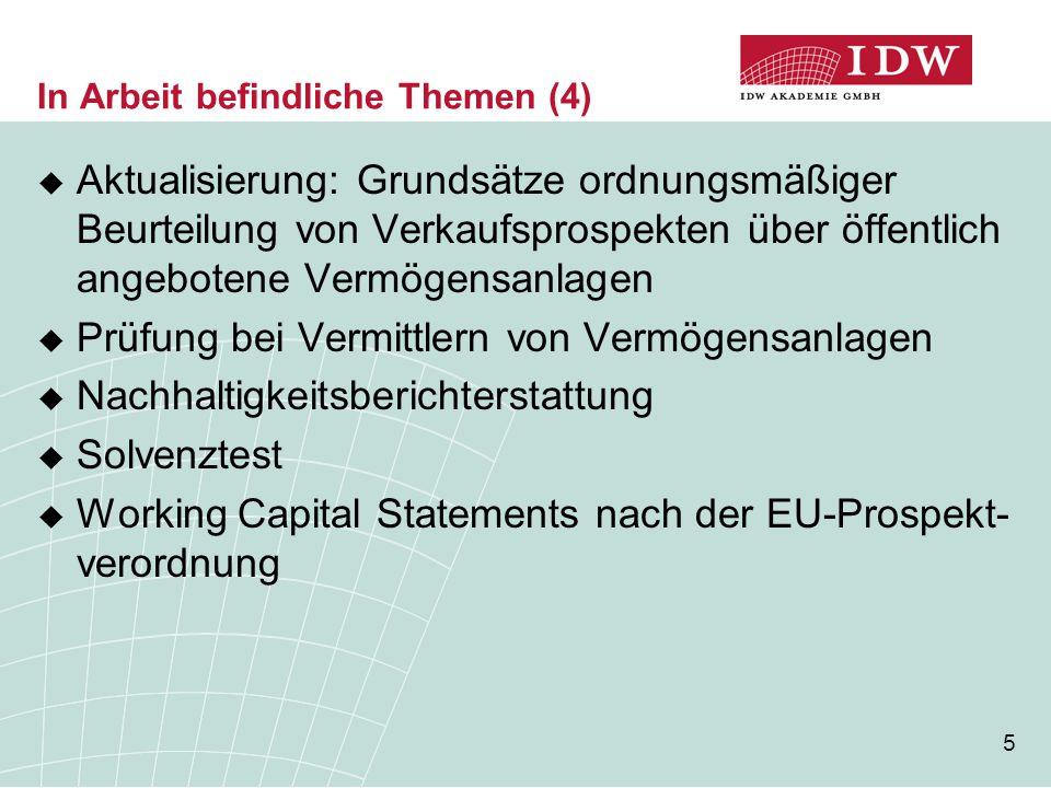 5 In Arbeit befindliche Themen (4)  Aktualisierung: Grundsätze ordnungsmäßiger Beurteilung von Verkaufsprospekten über öffentlich angebotene Vermögensanlagen  Prüfung bei Vermittlern von Vermögensanlagen  Nachhaltigkeitsberichterstattung  Solvenztest  Working Capital Statements nach der EU-Prospekt- verordnung