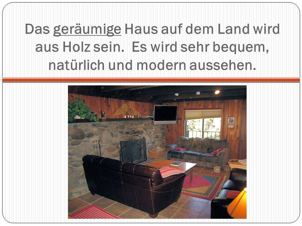 Das geräumige Haus auf dem Land wird aus Holz sein. Es wird sehr bequem, natürlich und modern aussehen.