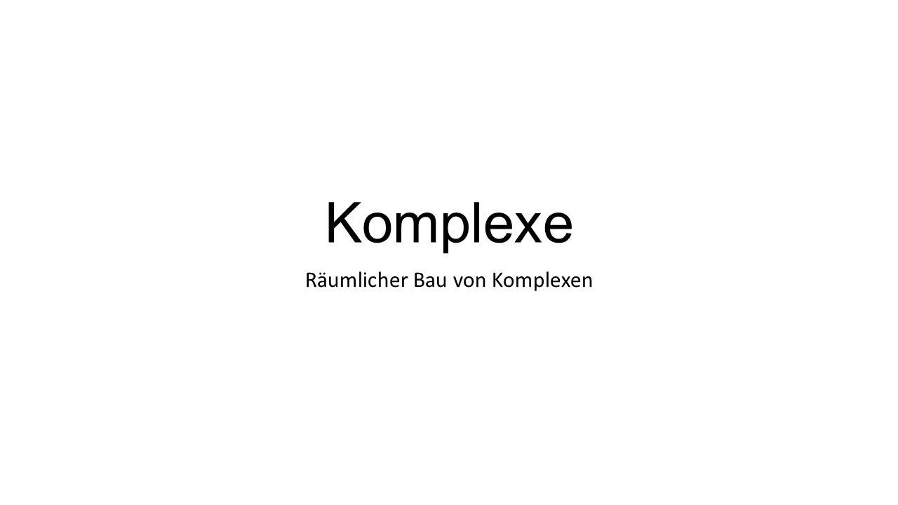 Komplexe Räumlicher Bau von Komplexen