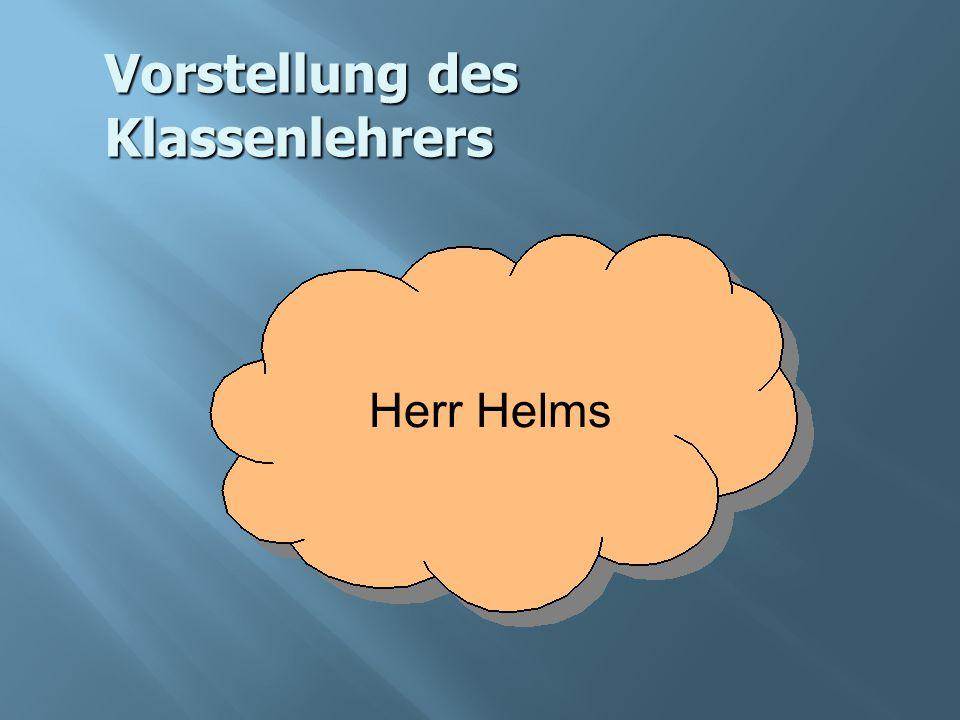 Vorstellung des Klassenlehrers Herr Helms
