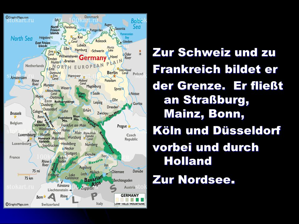Zur Schweiz und zu Frankreich bildet er der Grenze. Er fließt an Straßburg, Mainz, Bonn, Köln und Düsseldorf vorbei und durch Holland Zur Nordsee.