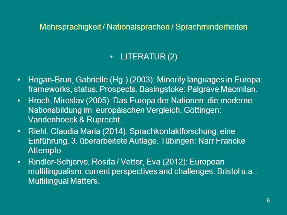 Mehrsprachigkeit / Nationalsprachen / Sprachminderheiten LITERATUR (2) Hogan-Brun, Gabrielle (Hg.) (2003): Minority languages in Europa: frameworks, s
