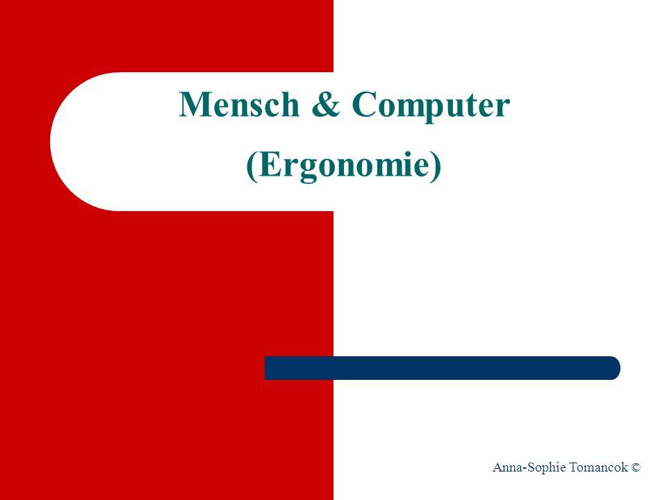 Mensch & Computer (Ergonomie) Anna-Sophie Tomancok ©