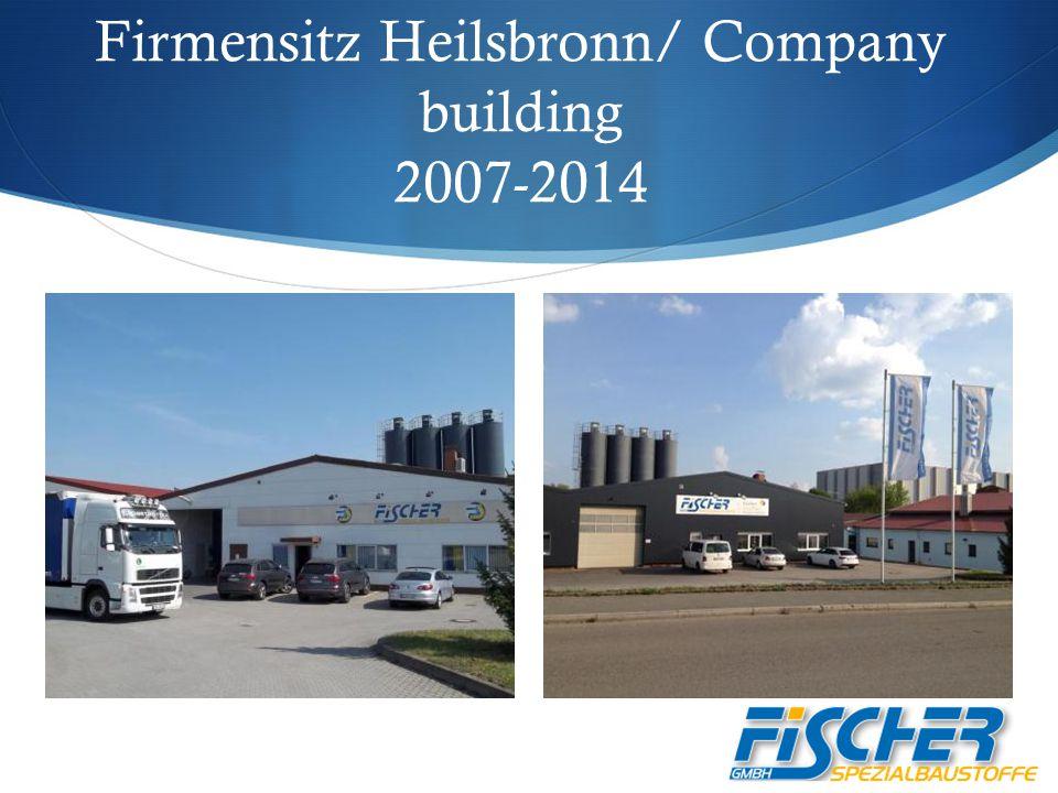 Firmensitz Heilsbronn/ Company building 2007-2014