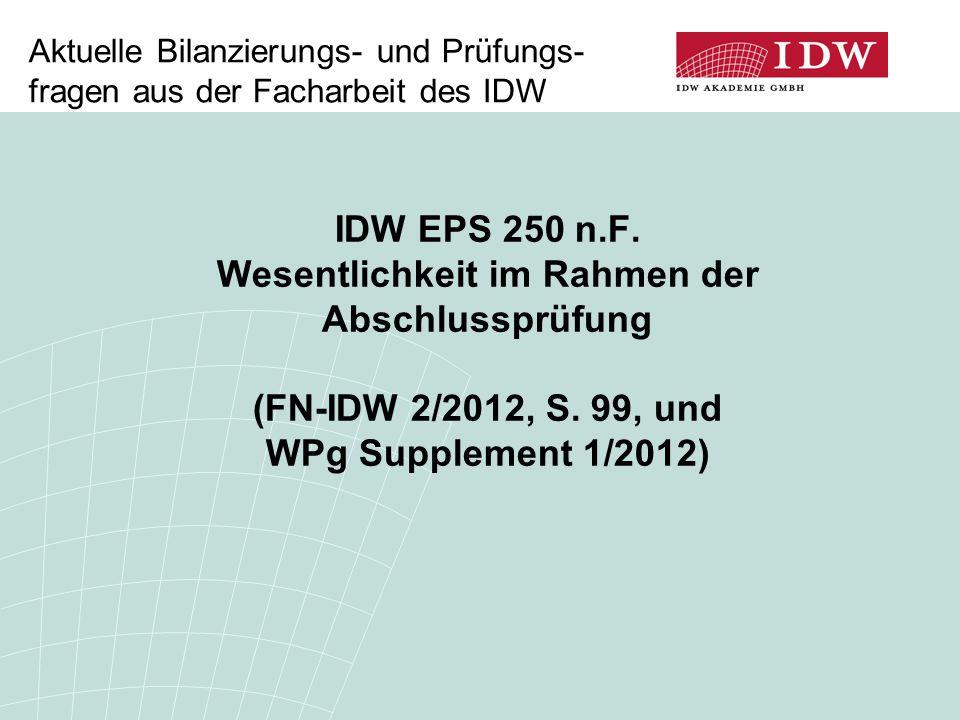 Aktuelle Bilanzierungs- und Prüfungs- fragen aus der Facharbeit des IDW IDW EPS 250 n.F.