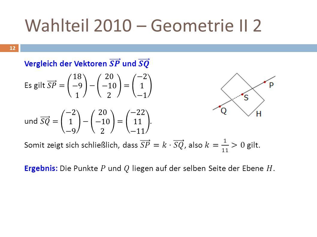 Wahlteil 2010 – Geometrie II 2 12