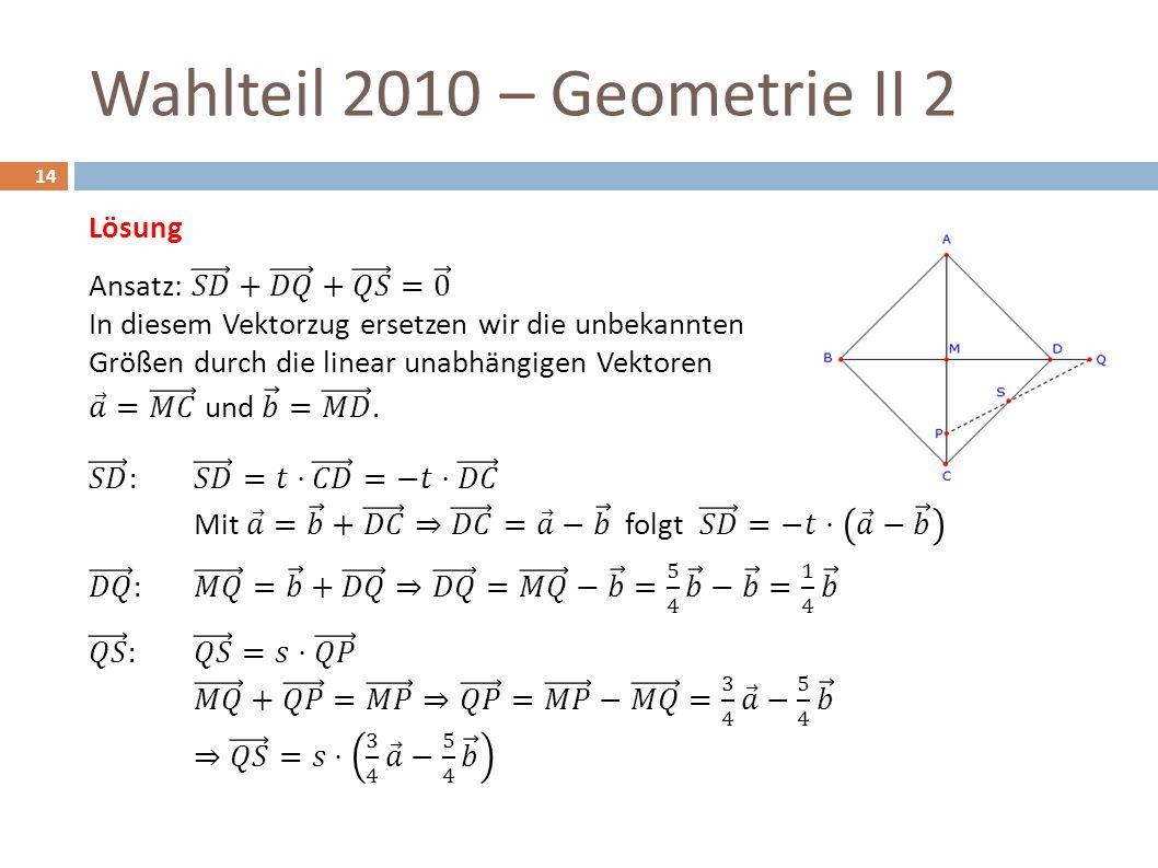 Wahlteil 2010 – Geometrie II 2 14