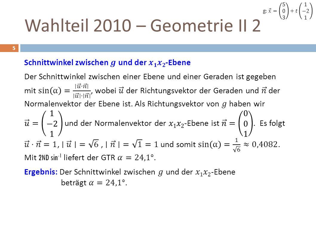 Wahlteil 2010 – Geometrie II 2 16