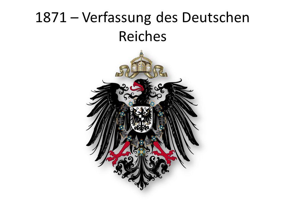 1871 – Verfassung des Deutschen Reiches