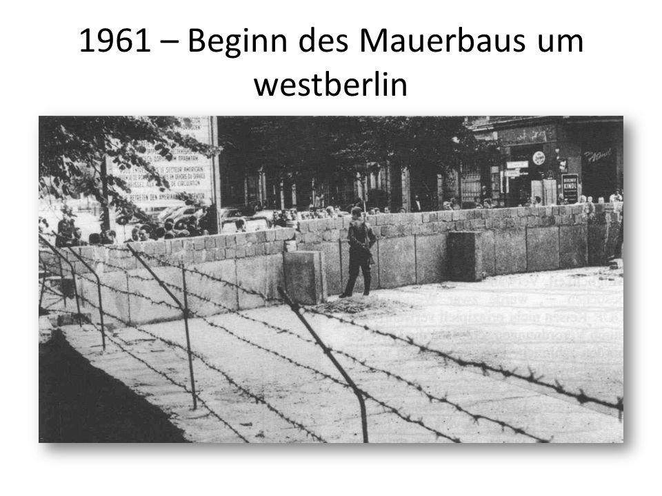 1961 – Beginn des Mauerbaus um westberlin