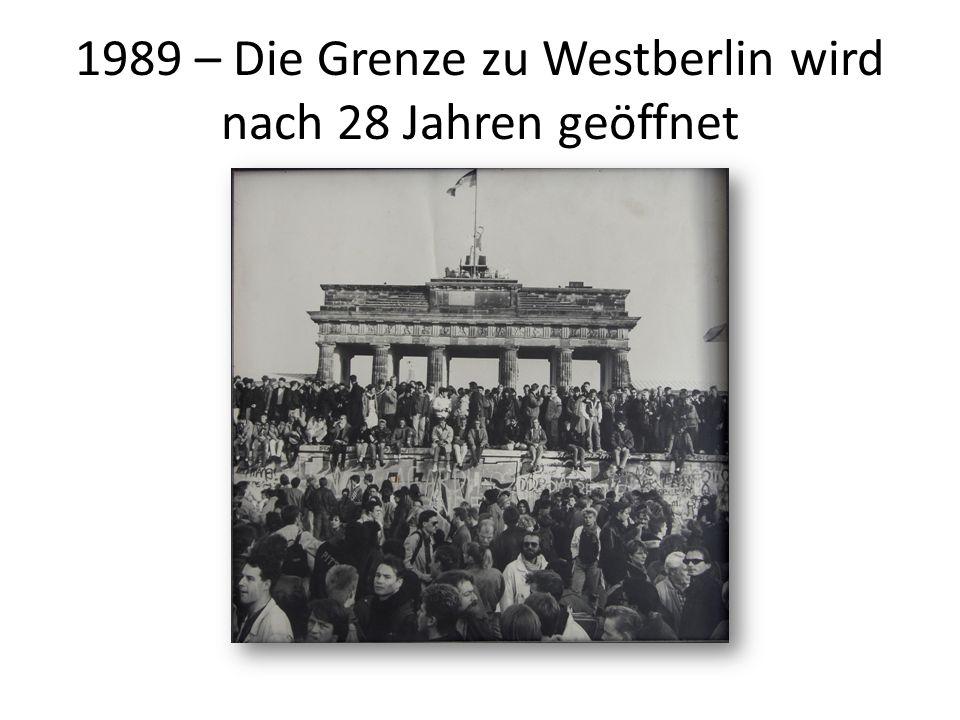 1989 – Die Grenze zu Westberlin wird nach 28 Jahren geöffnet