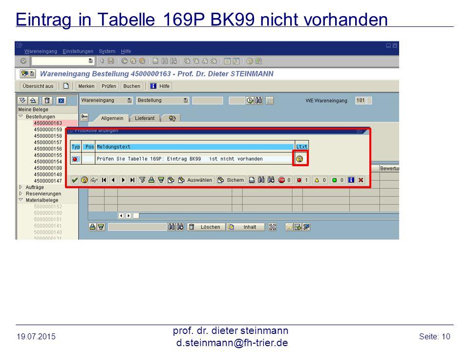 Eintrag in Tabelle 169P BK99 nicht vorhanden 19.07.2015 prof. dr. dieter steinmann d.steinmann@fh-trier.de Seite: 10