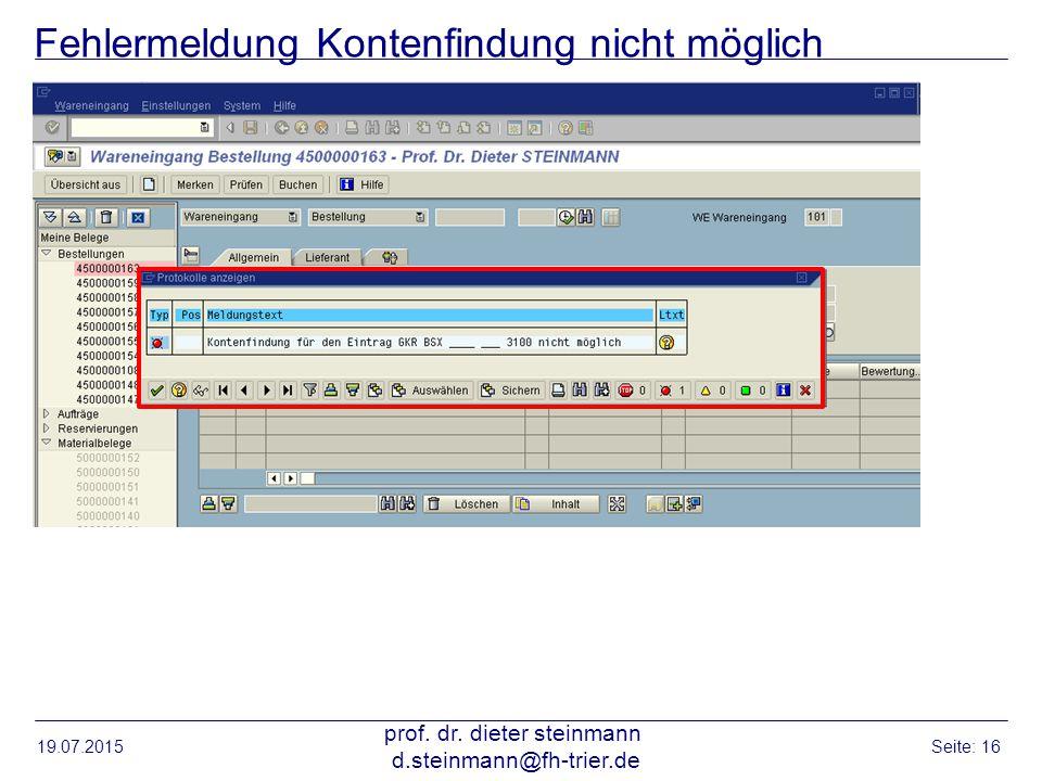 Fehlermeldung Kontenfindung nicht möglich 19.07.2015 prof. dr. dieter steinmann d.steinmann@fh-trier.de Seite: 16