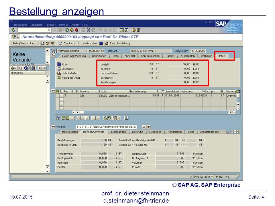 Bestellung anzeigen 19.07.2015 prof. dr. dieter steinmann d.steinmann@fh-trier.de Seite: 4 © SAP AG, SAP Enterprise
