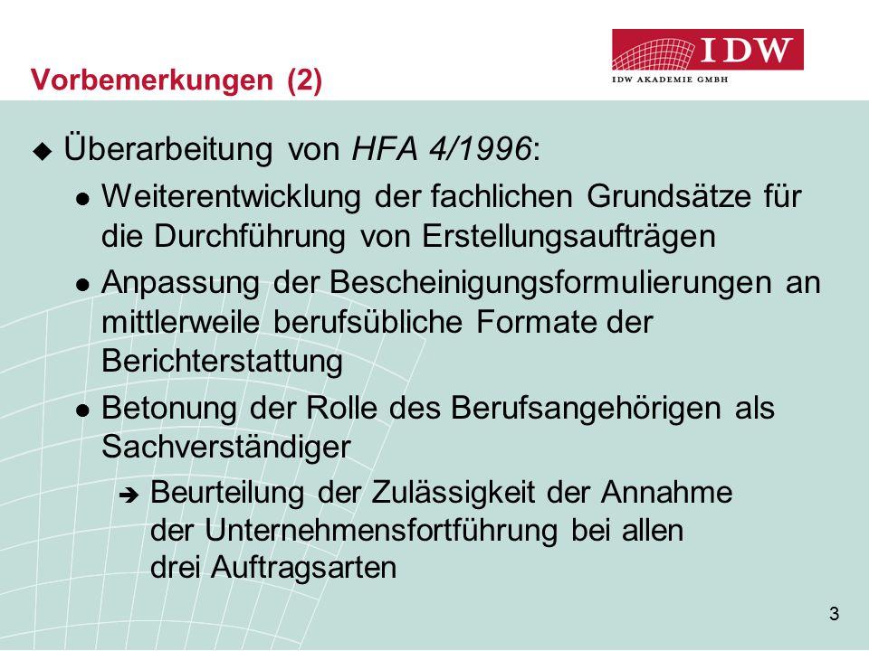 3 Vorbemerkungen (2)  Überarbeitung von HFA 4/1996: Weiterentwicklung der fachlichen Grundsätze für die Durchführung von Erstellungsaufträgen Anpassu