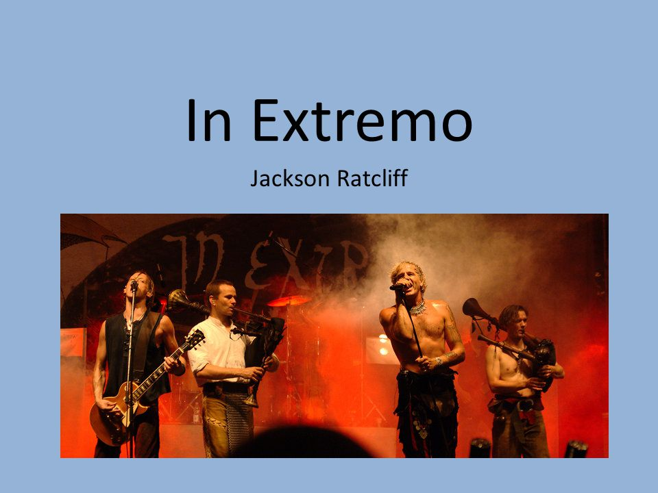 In Extremo Jackson Ratcliff